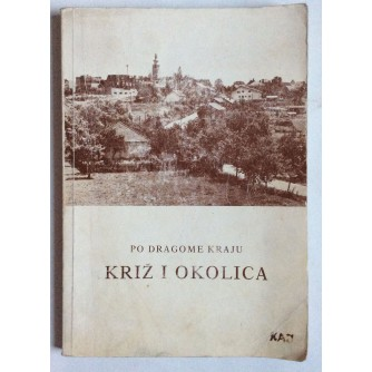 KRIŽ I OKOLICA,  PO DRAGOME KRAJU,  1984.