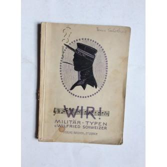 WILFRIED SCHWEIZER, WIR, MILITAR TYPEN, 1909. ZURICH
