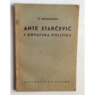 VASO BOGDANOV, JANTE STARČEVIĆ I HRVATSKA POLITIKA, ZBIRKA IVO KOZARČANIN,  ZAGREB, 1937