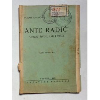 STJEPAN KRANJČEVIĆ, ANTE RADIĆ, NJEGOV ŽIVOT, RAD I MISLI, ZAGREB, 1940