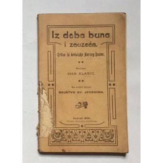 IVAN KLARIĆ, IZ DOBA BUNA I ZAUZEĆA, CRTICE IZ HRVATSKE HERCEG-BOSNE, ZAGREB, 1906.