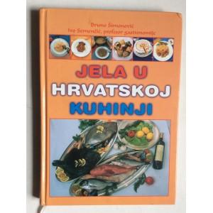 BRUNO ŠIMONOVIĆ, IVO SEMENČIĆ,  JELA U HRVATSKOJ KUHINJI, 2002.