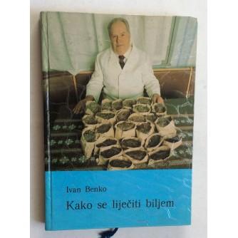 IVAN BENKO, KAKO SE LIJEČITII BILJEM, 1983.