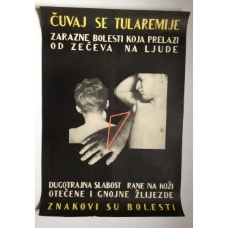 ČUVAJ SE TULAREMIJE, MEDICINA ,   STARI PLAKAT , 1954 , 69, 5  x 48, 5  cm.