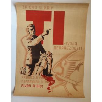 ALKOHOLIZAM,  ZA OVO KRIV TI - TVOJA NEOPREZNOST, PREBRZO SI VOZIO, PIJAN SI BIO   , STARI PLAKAT, 70 x 50 cm.  1950'e.