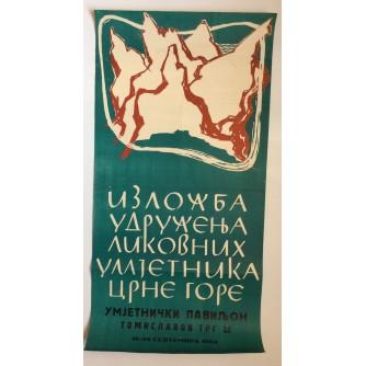 IZLOŽBA UDRUŽENJA LIKOVNE UMJETNOSTI CRNE GORE, ZAGREB   , STARI PLAKAT, 80 x 40 cm.  1954.