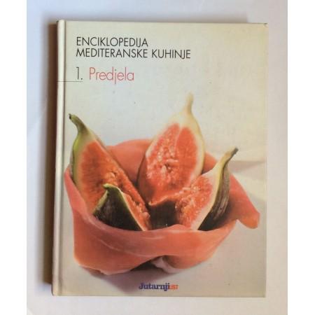 ENCIKLOPEDIJA MEDITERANSKE KUHINJE, DIO PRVI PREDJELA, ZAGREB, 2006.