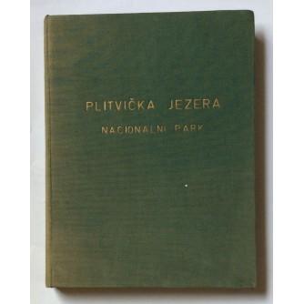 NACIONALNI PARK PLITVIČKA JEZERA, MONOGRAFIJA, ZAGREB, 1958