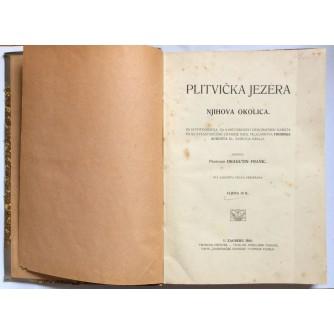 DRAGUTIN FRANIĆ, PLITVIČKA JEZERA I NJIHOVA OKOLICA, ZAGREB, 1910.