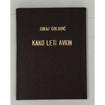 KAKO LETI AVION, JURAJ GOLUBIĆ 1948, FOTOKOPIJA PREMA ORGINALU IZ SVEUCILISNE BIBLIOTEKE