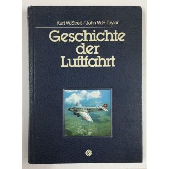 GESCHISCHTE DER LUFTFAHRT, KURT W. STREIT / JOHN W.R. TAYLOR, 1985