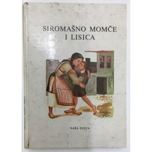 SIROMAŠNO MOMČE I LISICA -MAKEDONSKA NARODNA PRIPOVJETKA, NARODNE PRIPOVJEKE JUGOSLAVENSKIH NARODA,  ILUSTRIRAO : JOVAN PETROV, ZAGREB 1964.