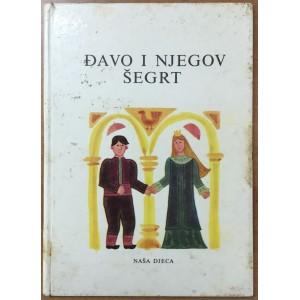 DJAVO I NJEGOV ŠEGRT , NARODNE PRIPOVJEKE JUGOSLAVENSKIH NARODA , ZAGREB 1964.