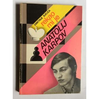 DIMITRIJE BJELICA, REKAO MI JE ANATOLIJ KARPOV,  SARAJEVO, 1975.