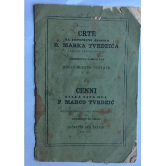 CRTE NA USPOMENU ŽIVOTA MARKA TVRDEIĆA I PRENOSRA NJEGOVIH OSTATAKA IZ RIMINSKOGA SAMOSTANA U RODNO MJESTO PUPNATU GODINE 1877.