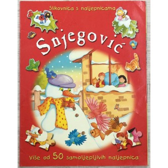 DEBORAH CAMPBELL - TODD, SNJEGOVIĆ, ZA NAKLADNIKA : DRAGO KOZINA  NAŠA DJECA ZAGREB 2003., SLIKOVNICA S NALJEPNICAMA