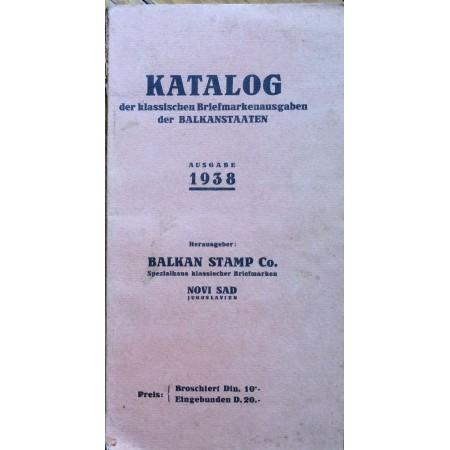 KATALOG DER KLASSISCHEN BRIEFMARKENAUSGABEN DER BALKANSTAATEN, AUSGABE 1938. NOVI SAD, 1938.