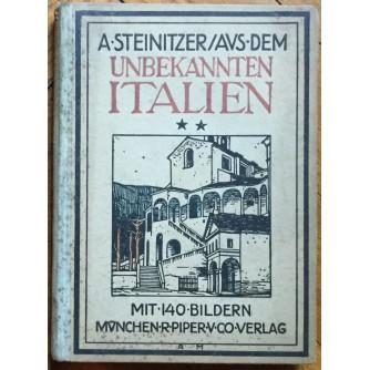 STEINITZER, AUS DEM UNBEKANNTEN ITALIEN, MUNCHEN, 1914.