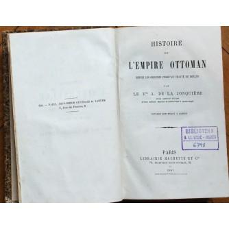 JONQUIERE, HISTORIE DE L'EMPIRE OTTOMAN, PARIS, 1881.