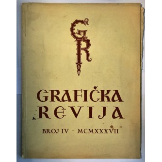 ČASOPIS GRAFIČKA REVIJA BROJ IV - MCMXXXVII,  ZAGREB 1937