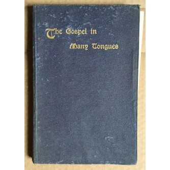 THE GOSPEL IN MANY TONGUES , LONDON, 1927.