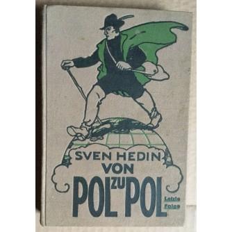 SVEN HEDIN,  VON POL ZU POL, 1917.