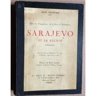 RENE PELLETIER, SARAJEVO ET SA REGION, 1934.,  SA POSVETOM  AUTORA