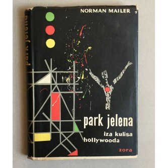NORMAN MAILER, PARK JELENA, IZA KULISA HOLLYWOODA, OPREMA BORIS DOGAN, ZAGREB, 1958.