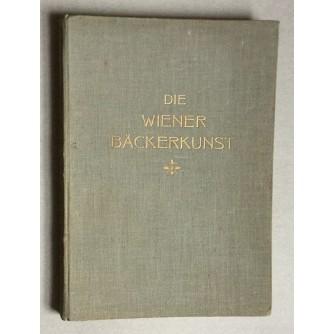 WIEDERMANN JUNIOR, MATTHIAS TSCHEINIG, DIE WIENER BACKERKUNST, 1. AUFLAGE, PRVO IZDANJE, WIEN 1934.