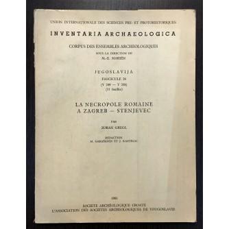 ZORAN GREGL, INVENTARIA ARCHAEOLOGICA, LA NECROPOLE ROMAINE A ZAGREB - STENJEVEC, 1981.