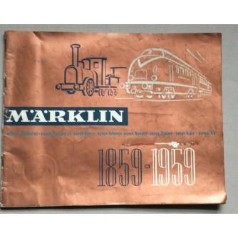 MARKLIN, 100 JAHRE 1859-1959, KATALOG, MUNCHEN, 1959.