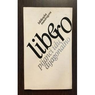SLOBODAN MARKOVIĆ, LIBERO, PIJANCI IDU DIJAGONALNO, 1984.