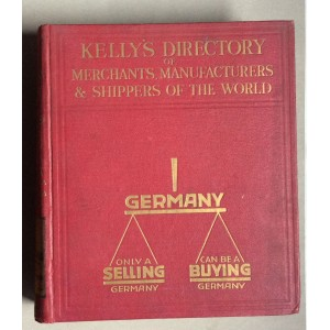 KELLY'S DIRECTORY OF MERCHANTS MANUFACTURES AND SHIPPERS OF THE WORLD, A GUIDE TO THE EXPORT AND IMPORT, SHIPPING AND MANUFACTURING INDUSTRIES, VOL.1, GERMANY, LONDON, 1936.