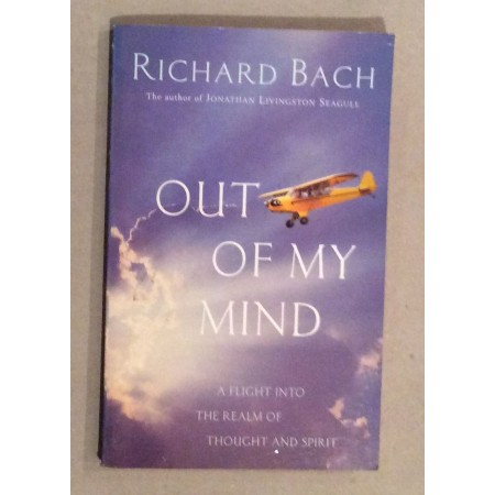 RICHARD BACH,  OUT OF MY MIND, 1999.