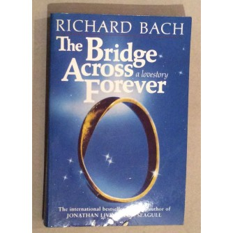 RICHARD BACH,  THE BRIDGE ACROSS  FOREVER , 1984.