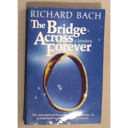 RICHARD BACH,  THE BRIDGE ACROSS  FOREVER , 1984.