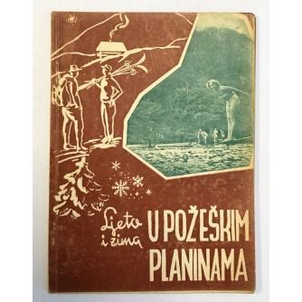ANTUN PETKOVIĆ, LJETO I ZIMA U POŽEŠKIM PLANINAMA, POŽEGA 1956.